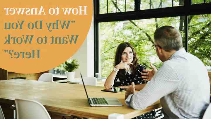 Why do you want to work here interview question